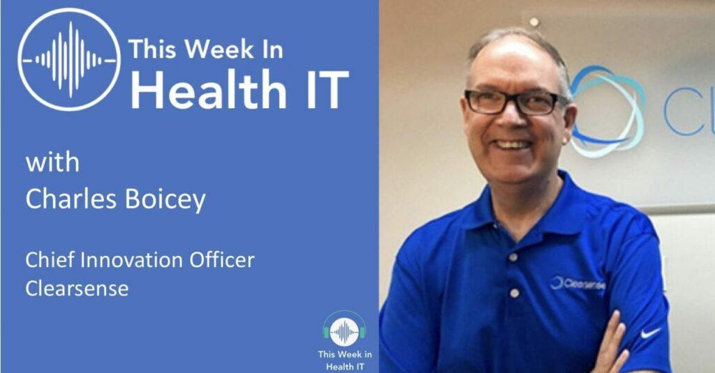 This Week in Health IT - Charles Boicey