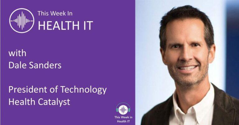 Dale Sanders on This Week in Health IT