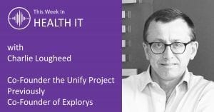 This Week in Health IT - Charlie Lougheed