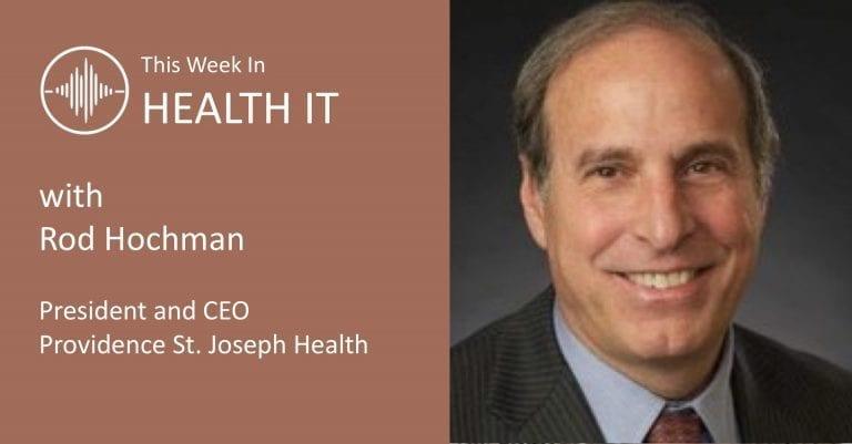 Rod Hochman This Week in Health IT