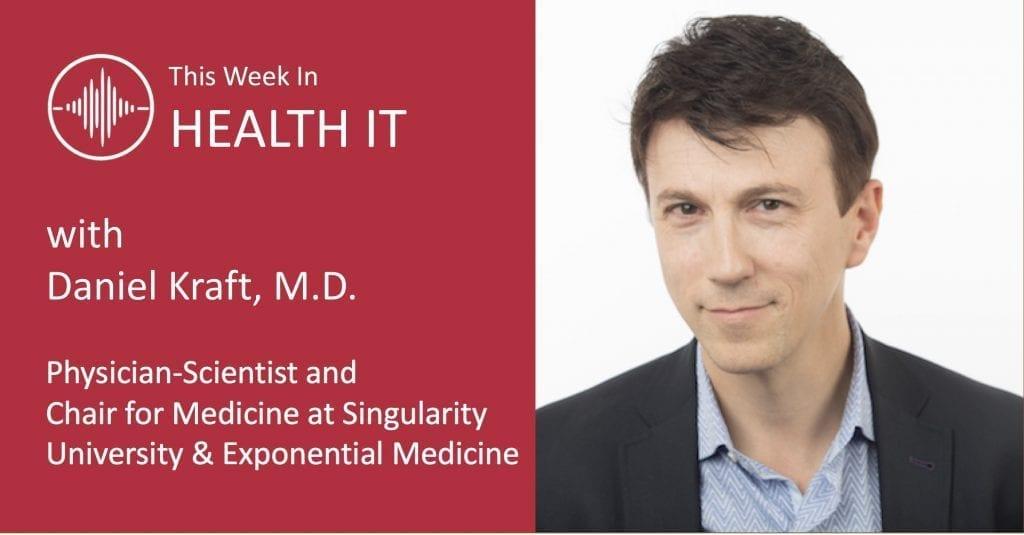 Daniel Kraft This Week in Health IT