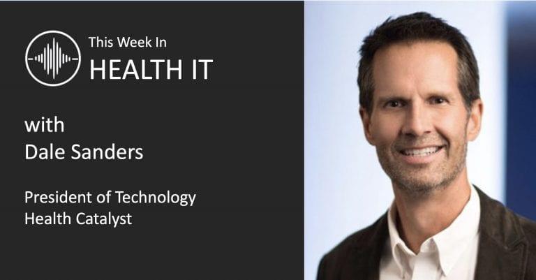 Dale Sanders - This Week in Health IT