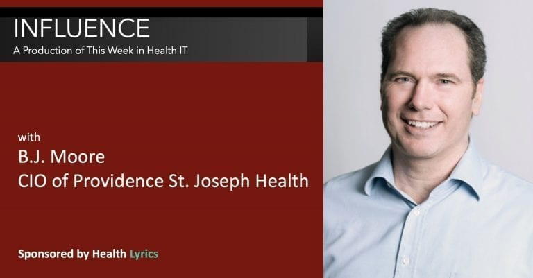 B.J. Moore CIO Providence St. Joseph Health on This Week in Health IT