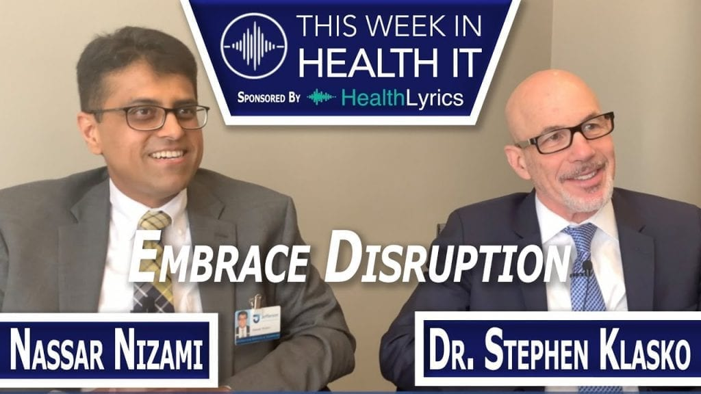 Stephen Klasko and Nassar Nizami of Jefferson Health This Week in Health IT CIO
