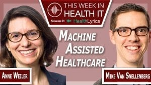 Anne Weiler and Mike Van Snellenberg This Week in Health IT