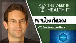John Halamka HAS19 This Week in Health IT