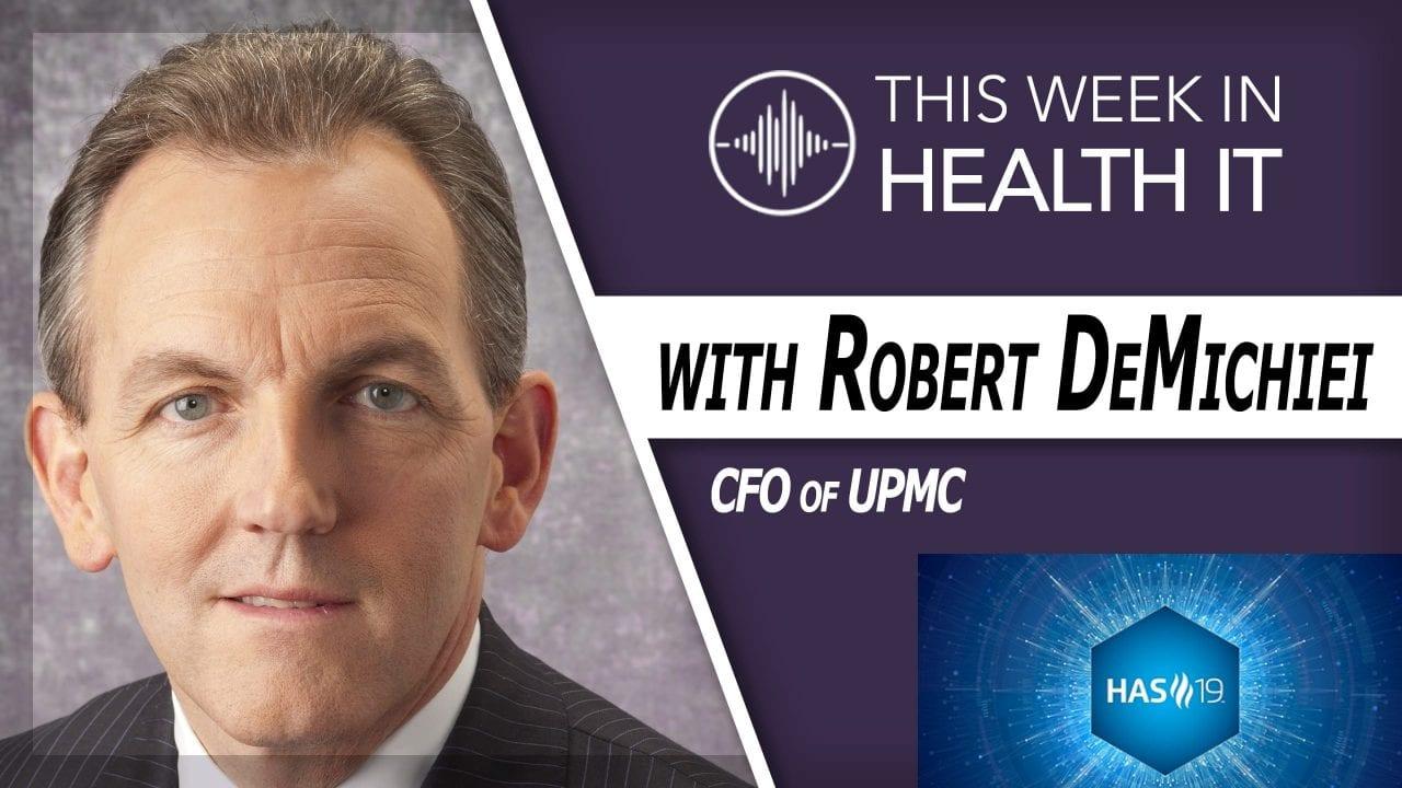 Rob DeMichiei CFO UPMC This Week in Health IT