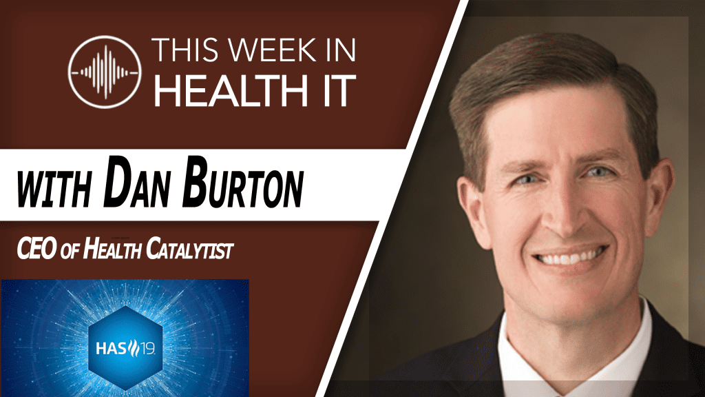 Dan Burton Health Catalyst This Week in Health IT