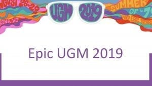 Epic UGM 2019 This Week in Health IT
