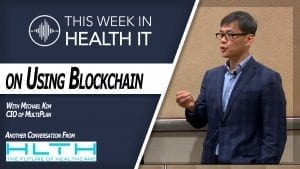 Michael Kim MultiPlan Blockchain Healthcare This Week in Health IT