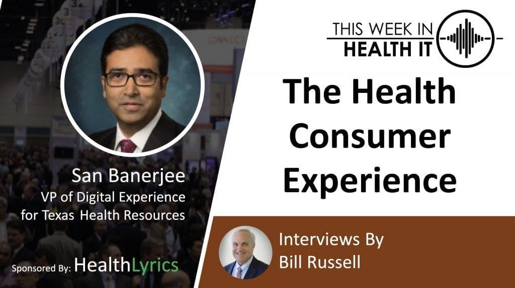 San Banerjee Texas Health Resources This Week in Health IT