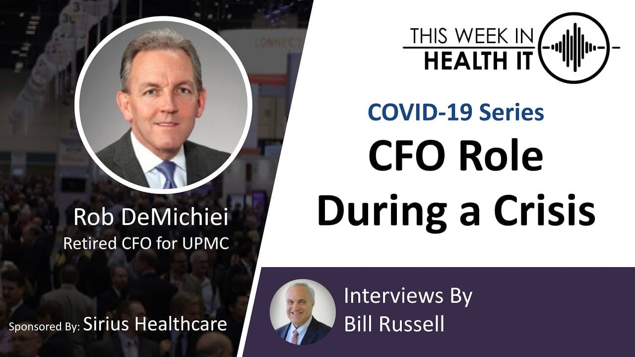 CFO Role During Crisis with Rob DeMichiei, Retired CFO UPMC