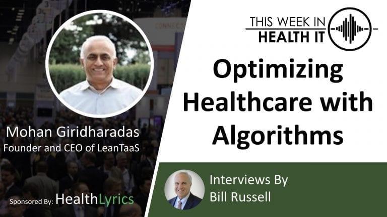 LeanTaaS Mohan Giridharadas This Week in Health IT