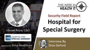 HSS Security Vikrant Arora This Week in Health IT