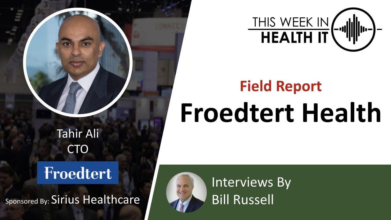 Field Report: Froedtert Health