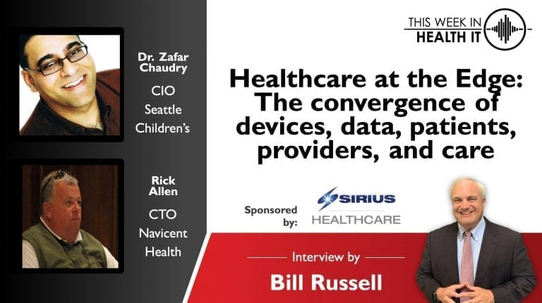 Dr. Zafar Chaudry Seattle Children's Hospital Rick Allen Navicent Health This Week in Health IT