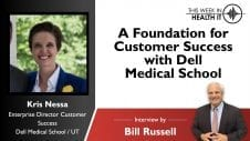 A Foundation for Customer Success with Kris Nessa from Dell Medical School