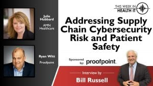 Addressing Supply Chain Cybersecurity Risk and Patient Safety with Proofpoint